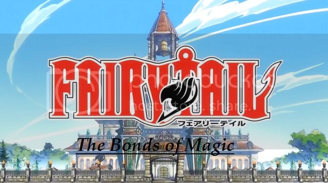 Fairy Tail: The Bonds of Magic (OPEN and Accepting)